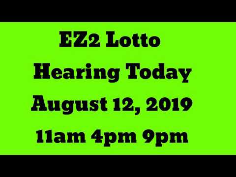 Ez2 Hearing Today August 12, 2019 11am 4pm 9pm