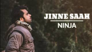 Jinne Saah FULL SONG   Ninja   Neha Kakkar   New Punjabi Songs 2017