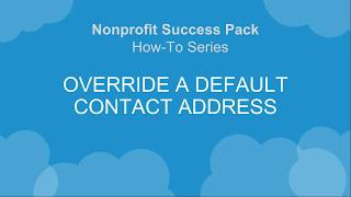 NPSP How-To Series: Override a Default Contact Address