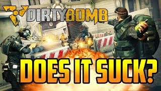 Does It Suck? Dirty Bomb! Game Review.