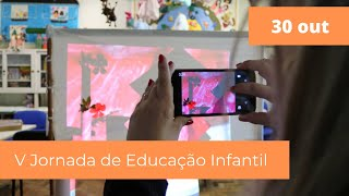 V Jornada de Educação Infantil | 30 outubro | Conferência de Encerramento
