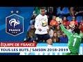 Tous les buts des Bleus 2018-2019, Equipe de France I FFF 2019