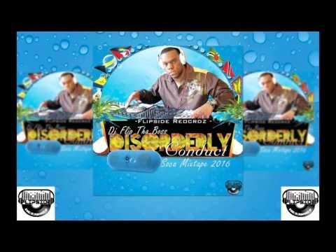 Dj Flip Tha Boss - Disorderly Conduct (Soca 2016 Mixtape)