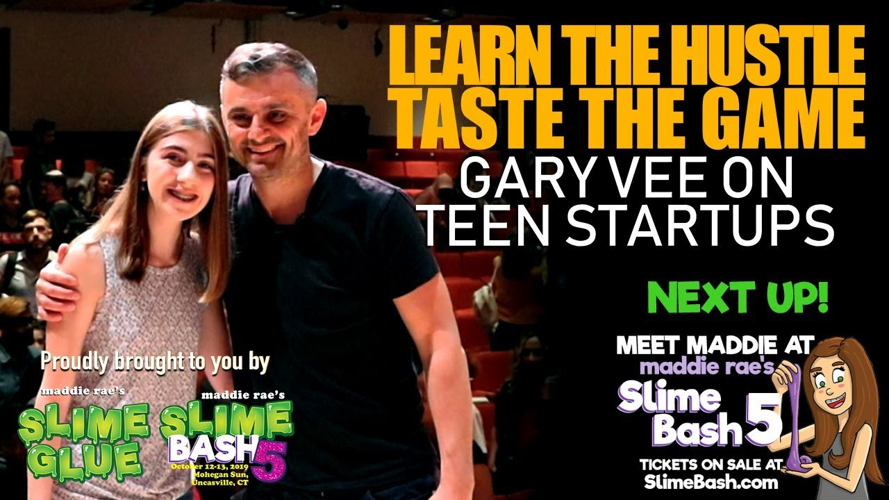Gary Vee Motivational Speech on Teen Startups, Sponsored by Maddie Rae's Slime Glue & Slime Bash