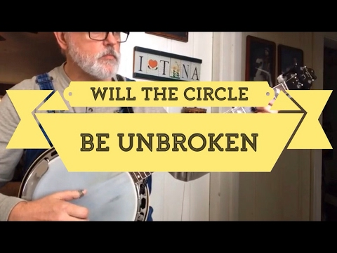 Will The Circle Be Unbroken Low And High Breaks Walk Through And