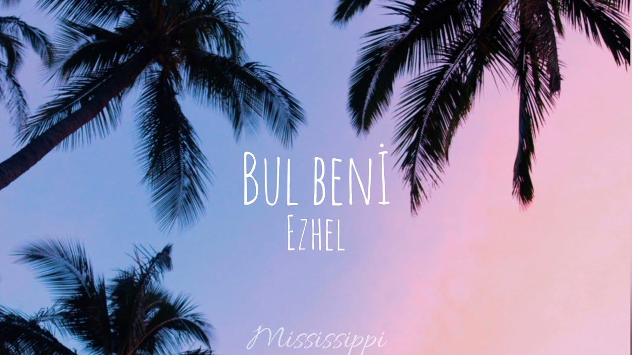 Ezhel - Bul Beni (lyrics/sözleri)