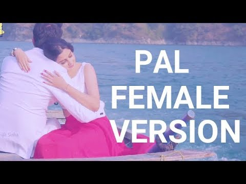 PAL (Female Version) Jalebi | Arijit singh | Rhea Chakraborty | Shreya | Romantic song 2018