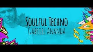 Soulful Techno 076 (with Gabriel Ananda) 17.05.2019