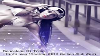 Danceland Dj Team - Érints meg (Shabba 2K13 Balkan Club Mix)