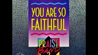 You Are So Faithful by Lenny LeBlanc