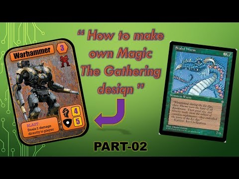 Tutorial How to Make Own Custom Magic the Gathering Card Designs! (Using easy tools) - PART 02 thumbnail
