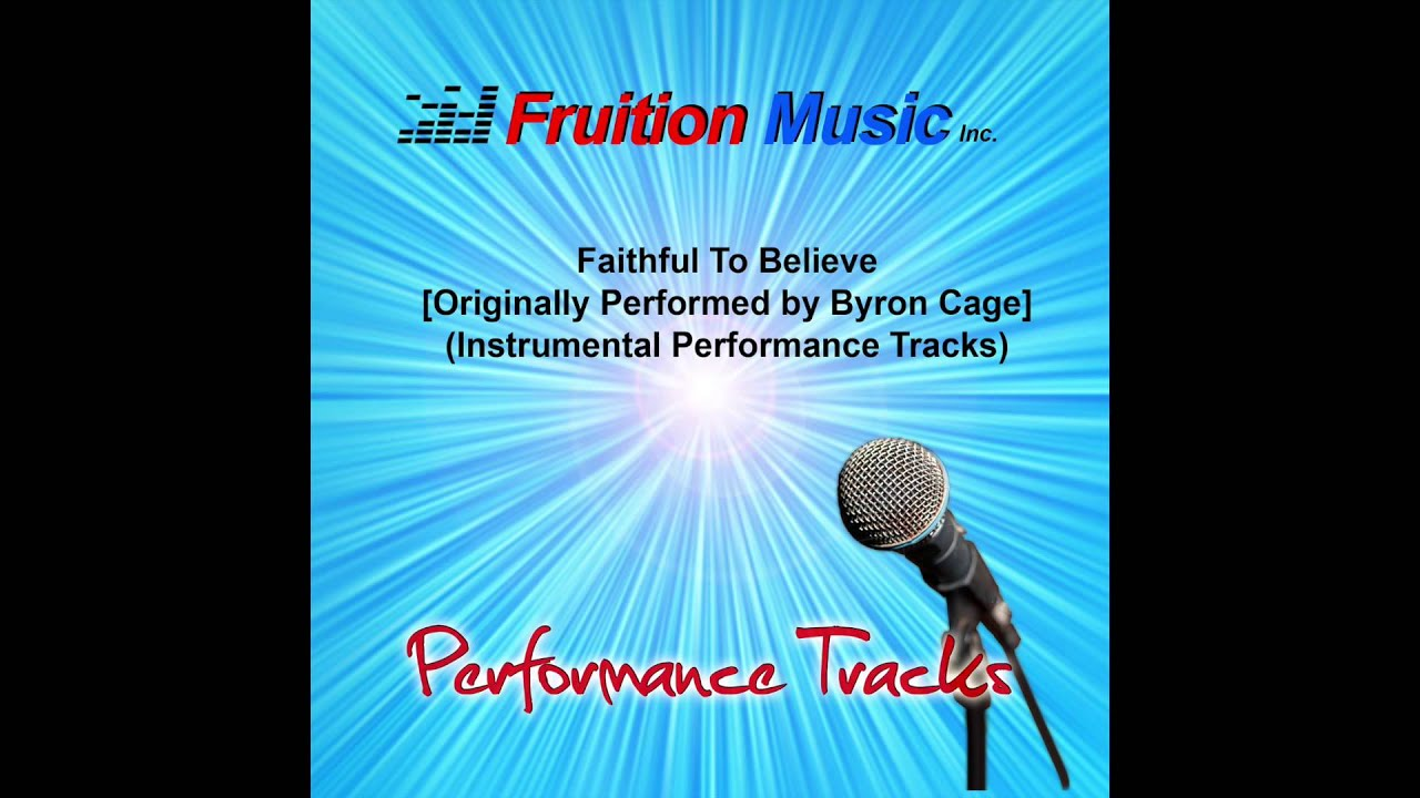 byron-cage-faithful-to-believe-high-key-instrumental-tracksample-fruition-music-performance-tracks