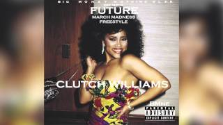 Future - March Madness ( Remix) Clutch Williams (official Audio)