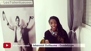 Témoignage Johannick #LesTalentueuses - Cohorte A3 - Guadeloupe