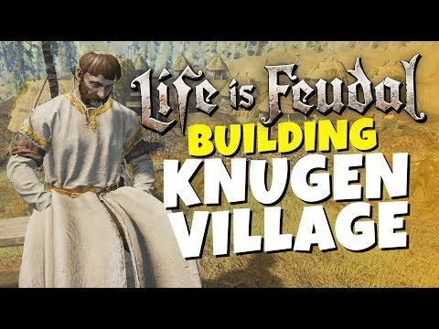 Life is Feudal MMO - Building Knugen Village