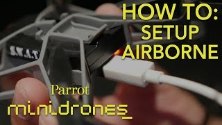 Parrot Minidrones - Airborne - Tutorial #1: Setup