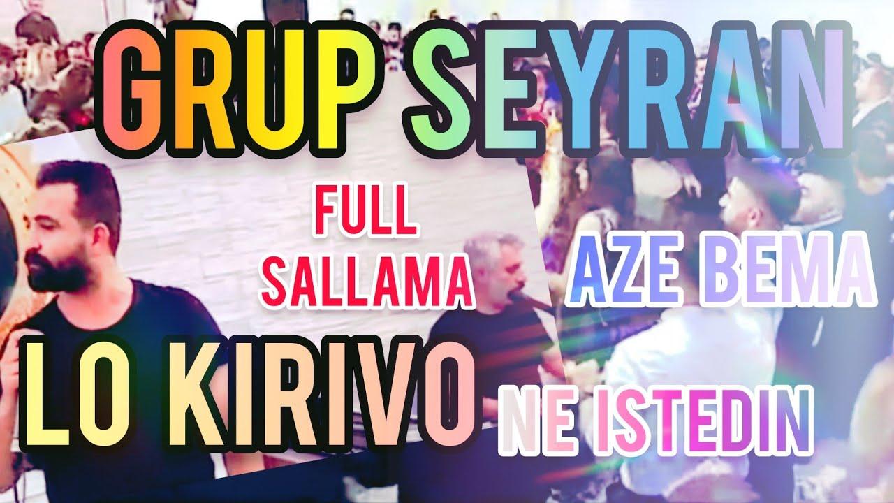 Grup Seyran - Full Sallama - Aze Bema - Lo Kirivo - Ne istedin