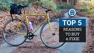 Top 5 | Reasons You NEED a Fixie in Your Life (It's Not The Ones You Think)