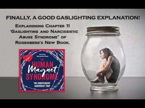 Finally, A Good Gaslighting Explanation!  Dysfunctional Relationships & Human Magnet Syndrome