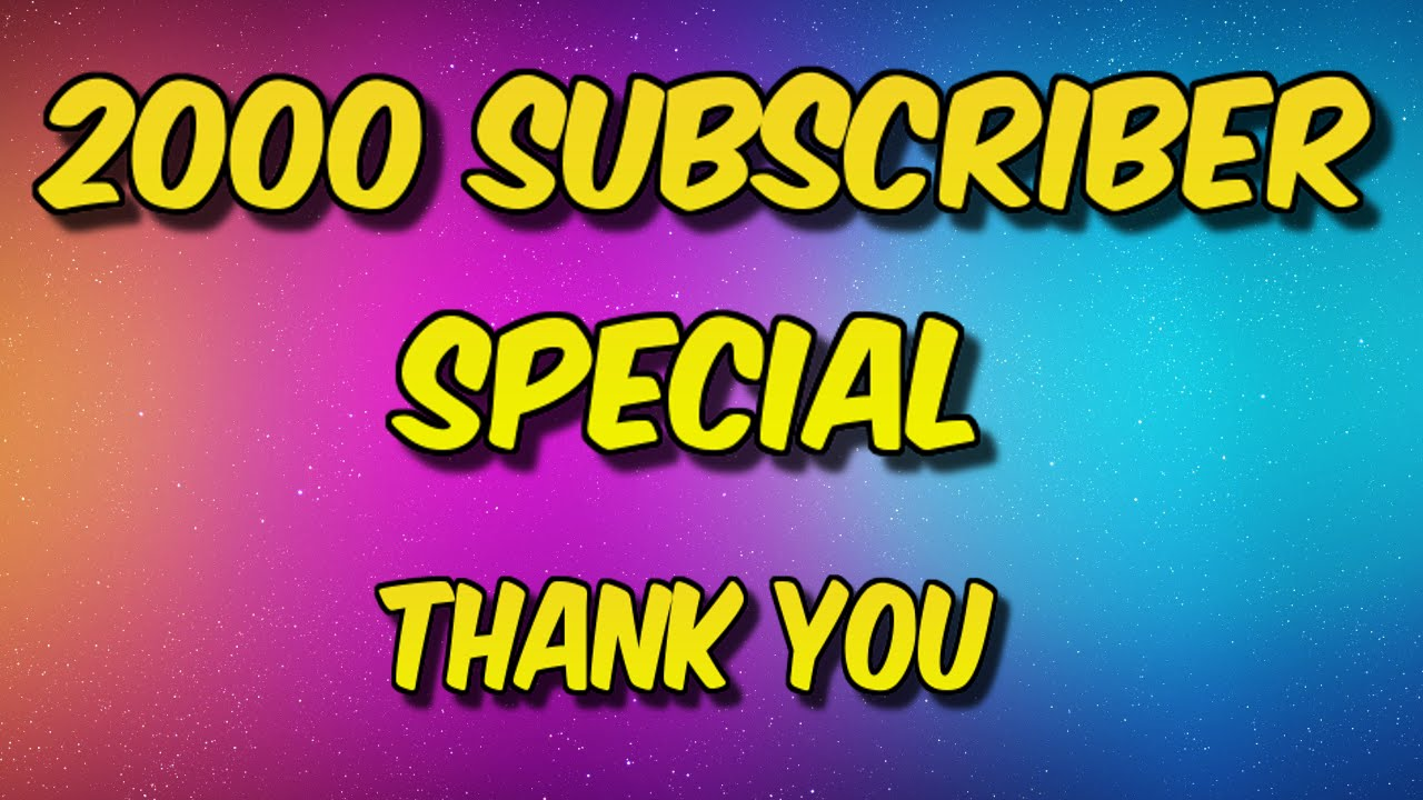 2000 subscribers special thank you all 5