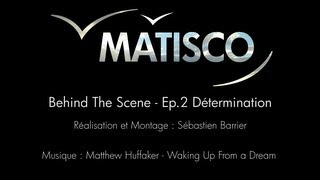 MATISCO - Behind The Scenes - Ep.2 - Détermination Thumbnail