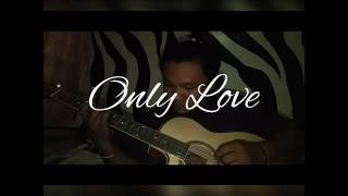 ONLY LOVE - TRADEMARK Acoustic Fingerstyle