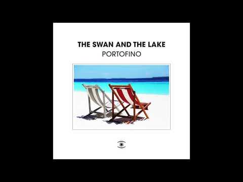 The Swan And The Lake - Portofino (feat. Emil De Waal & Johan Liepstack)