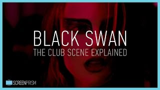 Black Swan: The Club Scene Explained