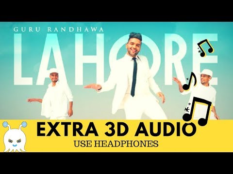 Lahore - Guru Randhawa   Extra 3D Audio   Surround Sound   Use Headphones  👾