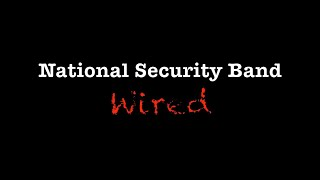 National Security Band - Wired (Official Music Video)