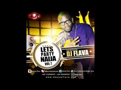 Download Let's Party Naija Mixtape Vol 7 - DJ Flava