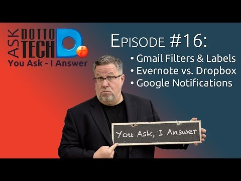 Gmail Labels & Filters, Evernote, Dropbox & More - Ask Dotto Tech 16