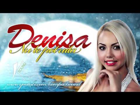 Denisa Nu te pot uita Cea mai frumoasa melodie de dragoste