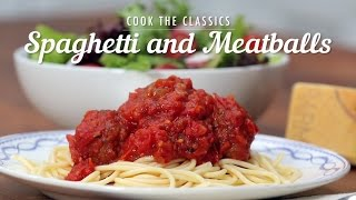 How To Make Spaghetti And Meatballs | Cook The Classics | Myrecipes