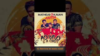 Baixar Matheus e Kauan e Anitta - Ao vivo e a cores - Música completa - Música nova ( áudio oficial )