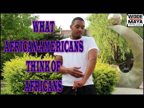 What African-Americans Think Of Africans