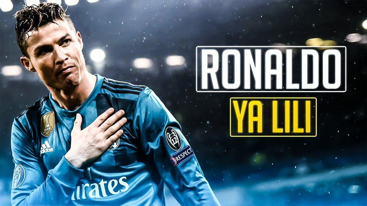 Cristiano Ronaldo 2018 Ya Lili Past Vs Present Skills Tricks Goals Hd Youtube