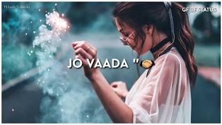 Jo Wada Kiya Woh Nibhana Padega    Female Version    Whatsapp Status    2019