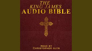 Chapter 911 - The King James Audio Bible Complete