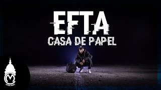 Efta - Casa de Papel - Official Music Video