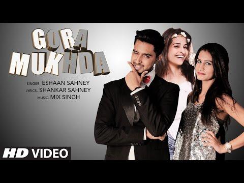 Gora Mukhda | Eshaan Sahney | Latest Punjabi  Songs 2016 | T-Series Apna Punjab