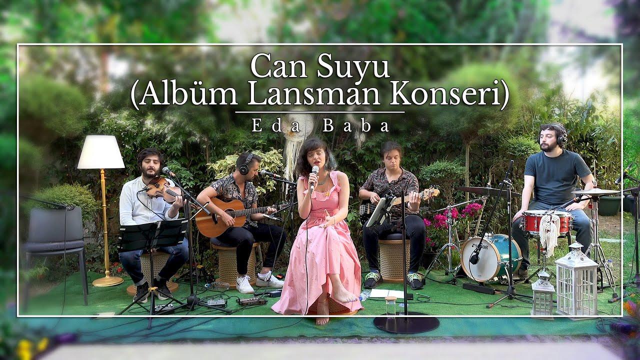 Eda Baba - Can Suyu Albüm Lansman Konseri