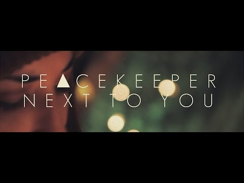 Peacekeeper - Next To You (Official Music Video)