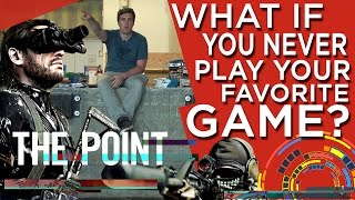 What if You Never Play Your Favorite Game? - The Point