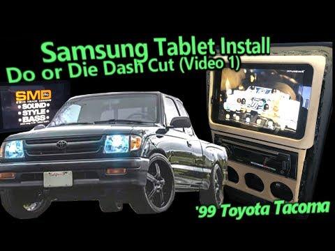 Samsung Galaxy Tablet Side Slider Dash Mod Install - '99 Toyota Tacoma - Do or Die Cut (Video 1)