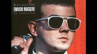 Enrico Ruggeri - Ravenna '86 in concerto