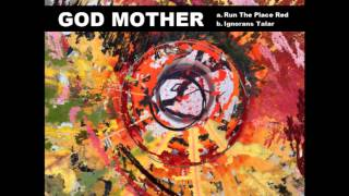 God Mother - Run The Place Red