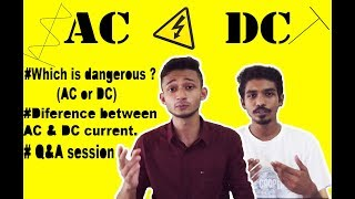 acdc which is more dangerous ? basic explanation about ac dcrandom episodeepisode 3