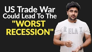 """US Trade War Could Lead To The """"WORST RECESSION"""""""