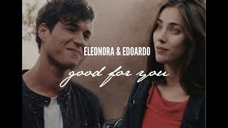 [Skam Italia] Eleonora & Edoardo --Good For You--
